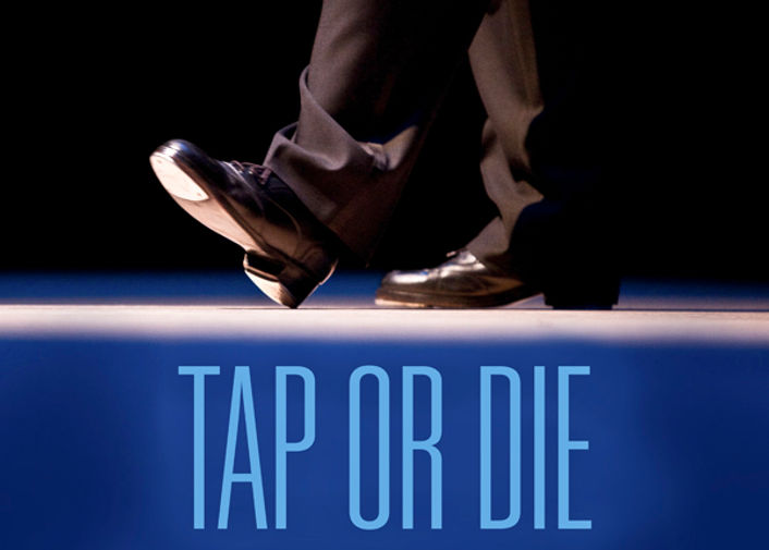 TAP OR DIE, tap dancing movie