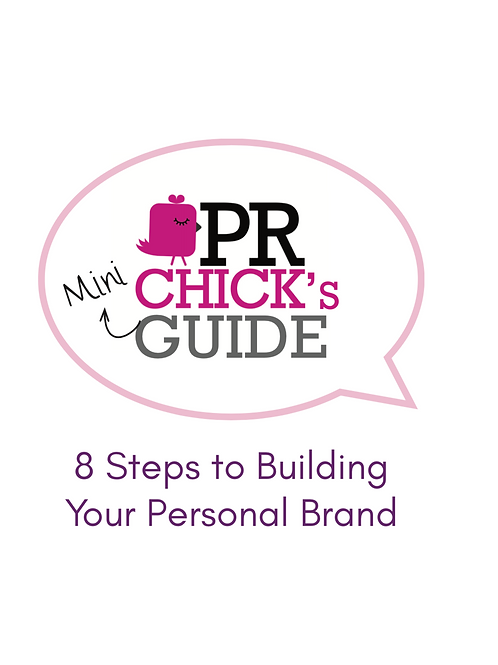 PR Chick's Mini Guide: 8 Steps To Building Your Personal Brand