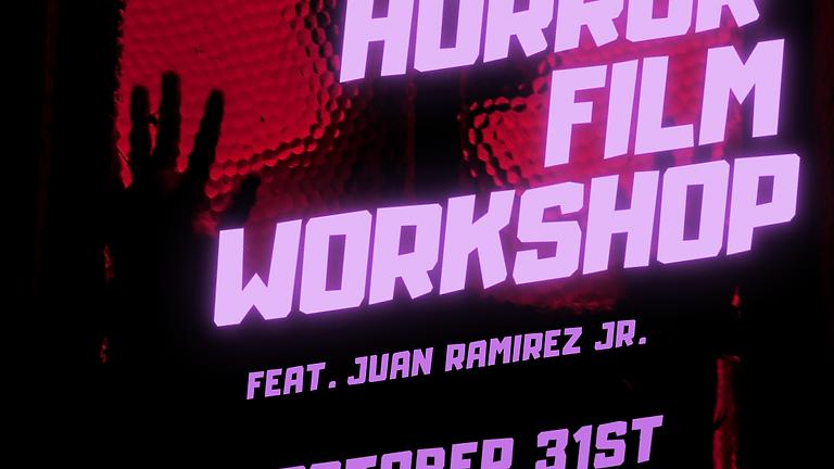 The Horror Film Workshop with Juan Ramirez