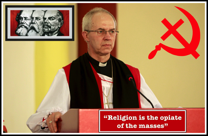 The religion of socialism is the opium of the elitist Archbishop Justin Welby