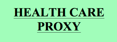 Some FAQ's about Health Care Proxys