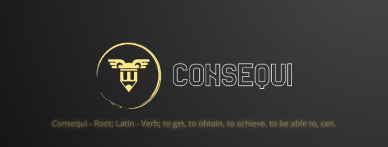 Consequi - Root; Latin - Verb; to get, t