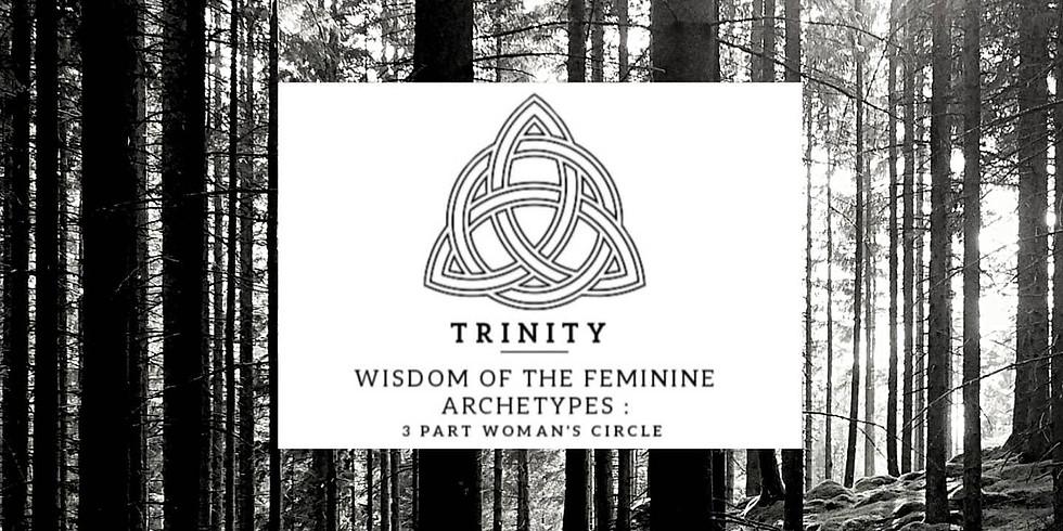 TRINITY: Wisdom of the Feminine Archetypes.