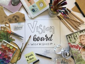 Ever done a Vision Board Workshop?
