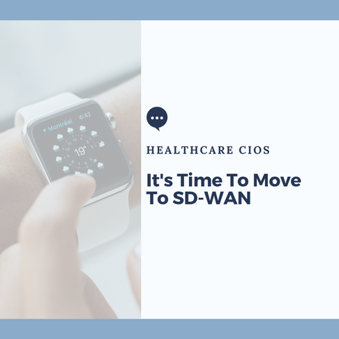 SD-WAN Time In Healthcare
