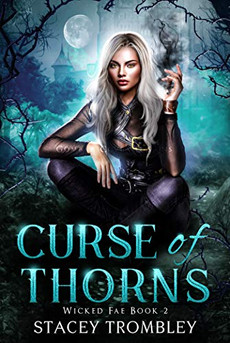 Curse of Thorns (Wicked Fae Book 2)