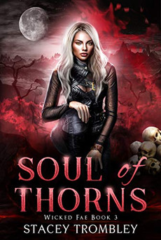Soul of Thorns (Wicked Fae Book 3)