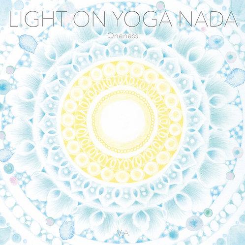 Light on Yoga Nada ~Oneness~ / V.A. (CD)