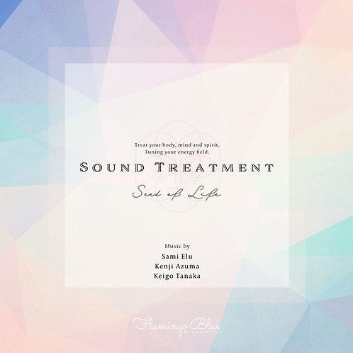 Seed of Life ~Sound Treatment
