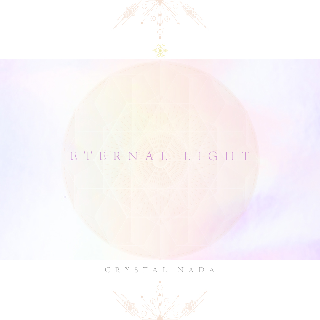 Eternal Light / Crystal Nada
