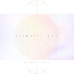 Eternal Light / Crystal Nada