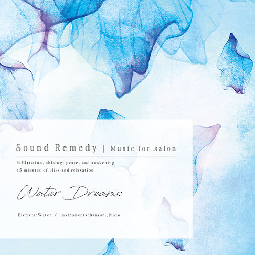 Sound Remedy | Music for Salon ~Water Dreams~