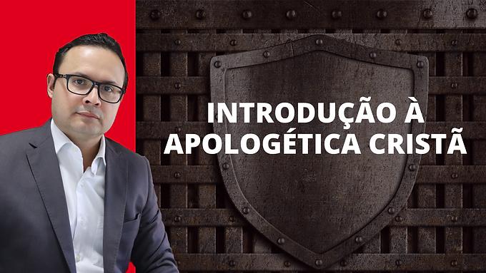 Introdução à Apologética Cristã