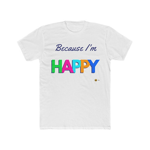 Because I'm Happy, Men's Cotton Tee
