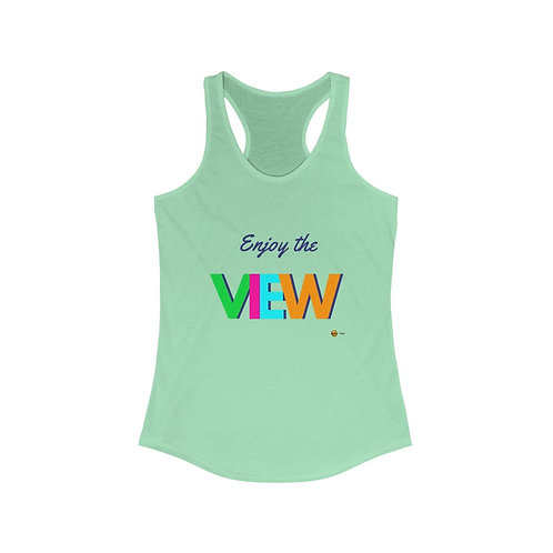 Enjoy the View, Ideal Tank Top