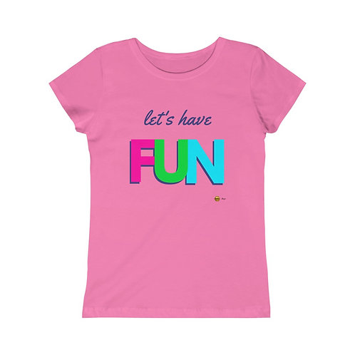 Let's have Fun, Girls Princess Tee