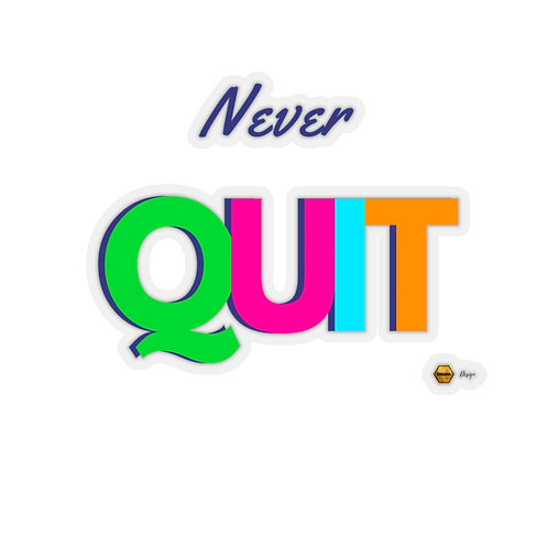 Kiss-Cut Stickers, Never QUIT