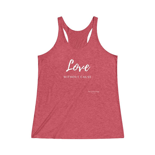 Love Without Cause / Women's Tri-Blend Premium Tank
