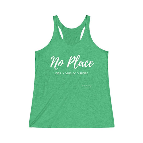 No Place for Your Ego Here / Women's Tri-Blend Premium Tank