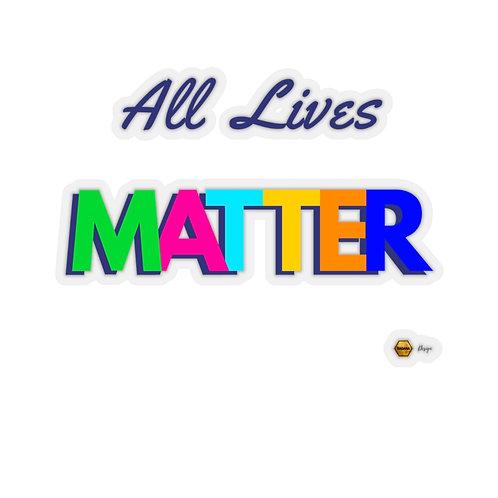 Kiss-Cut Stickers, All lives MATTER