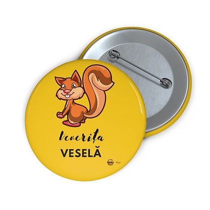 """Veverita Vesela"" Buton Pin"