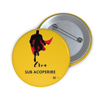 """Erou sub Acoperire"" Buton Pin"
