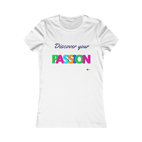 Discover your Passion, Women's Favorite Tee