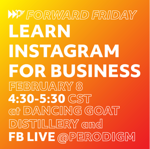 Learn Intsagram for Business on Feb. 8 on Facebook Live @perodigm