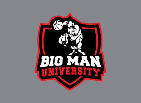 UPDATE: Big Man University