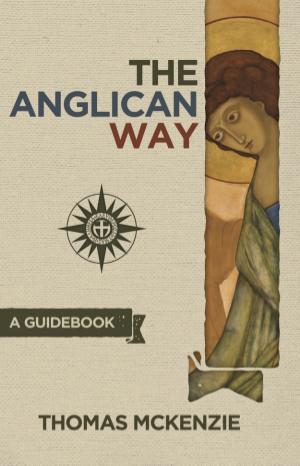 The Anglican Way por el Rev Thomas Mckenzie