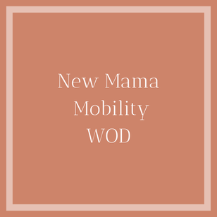 Mother's Day Mobility Workout