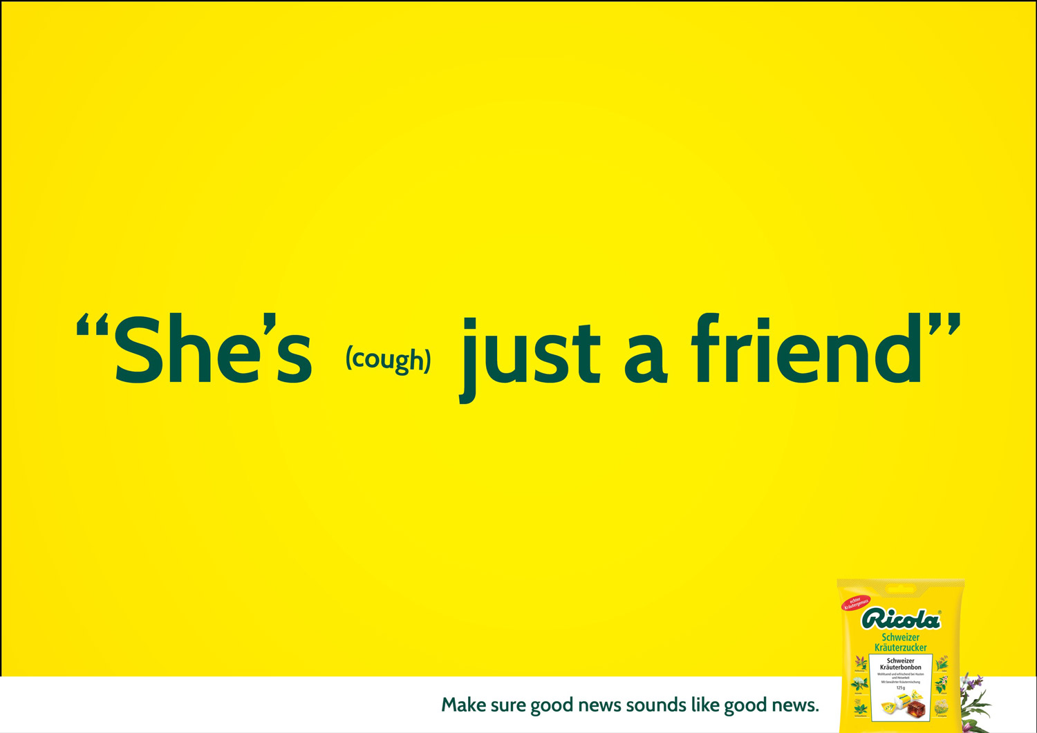 "Ricola's ad campaign launched in October 2014 and designed by Miami Ad School: ""she's (cough) just a friend""."
