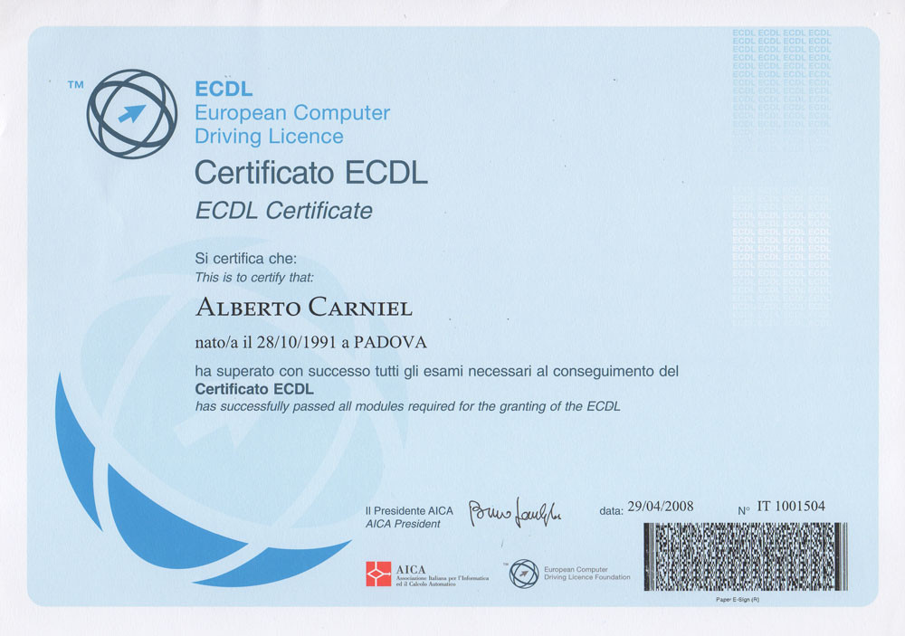 This is the ECDL certificate attained by Alberto Carniel in 2008. The European Computer Driving Licence certificates you know how to use Microsoft Office: Word, Excel, Access, PowerPoint, Internet Explorer and Outlook.