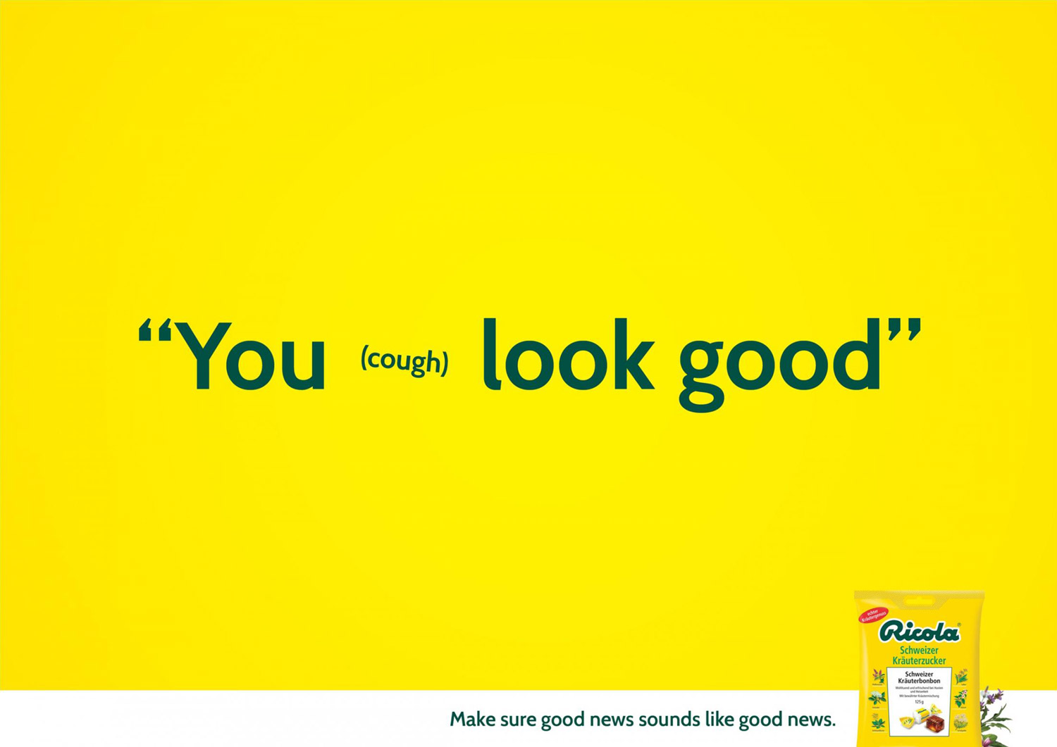 "Ricola's ad campaign launched in October 2014 and designed by Miami Ad School: ""you (cough) look good""."
