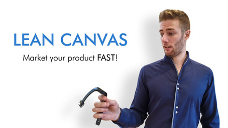 How to use a lean canvas to start and market a business fast