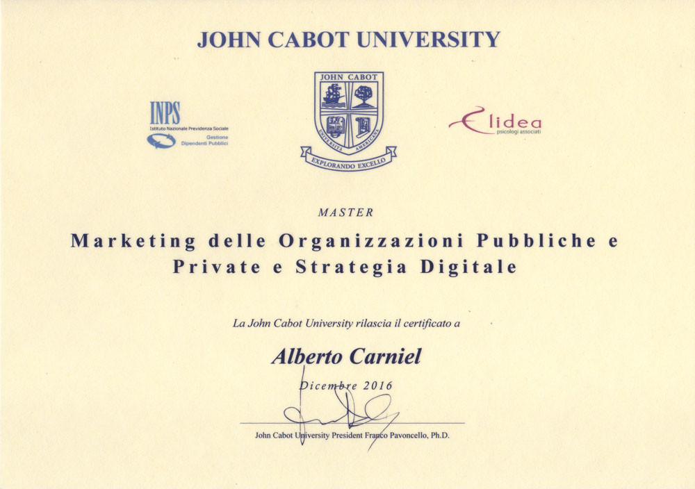 This is the Jhon Cabot University's post-graduate degree in Marketing of public and private organizations and digital strategy, attained by Alberto Carniel in 2016.