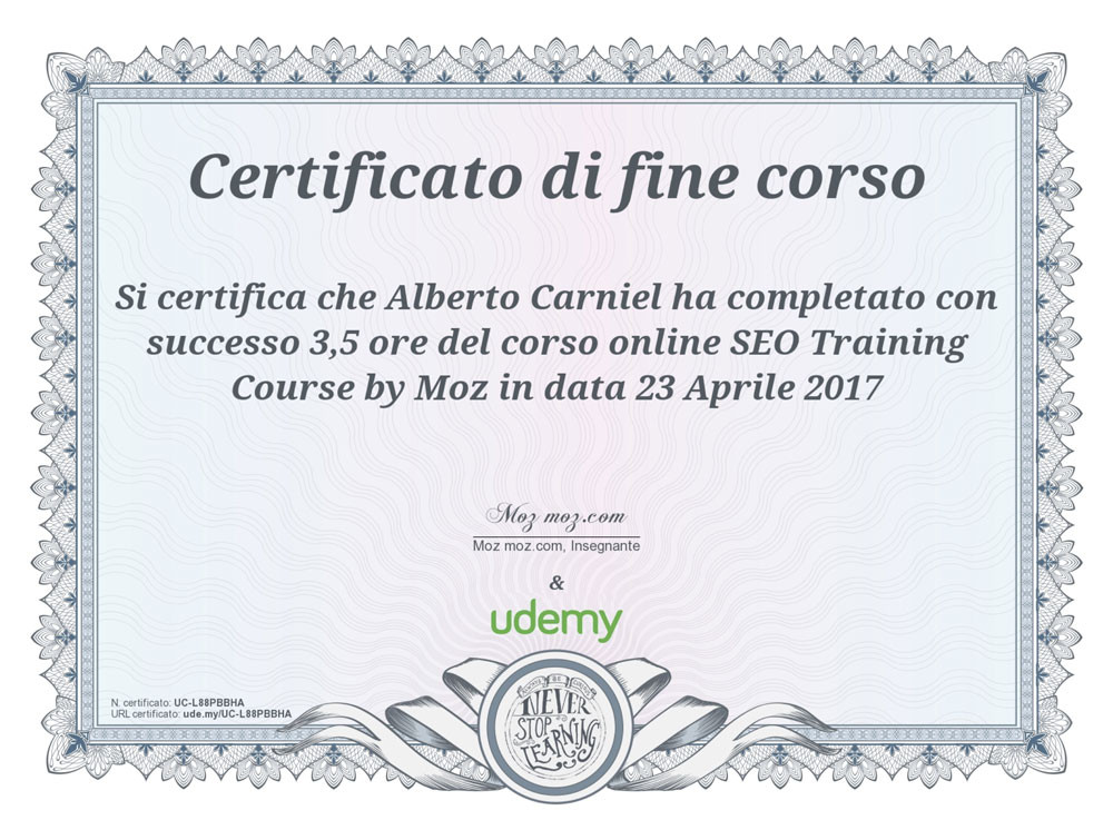This is the MOZ's SEO Training Course certificate attained by Alberto Carniel in 2017 and released by udemy.