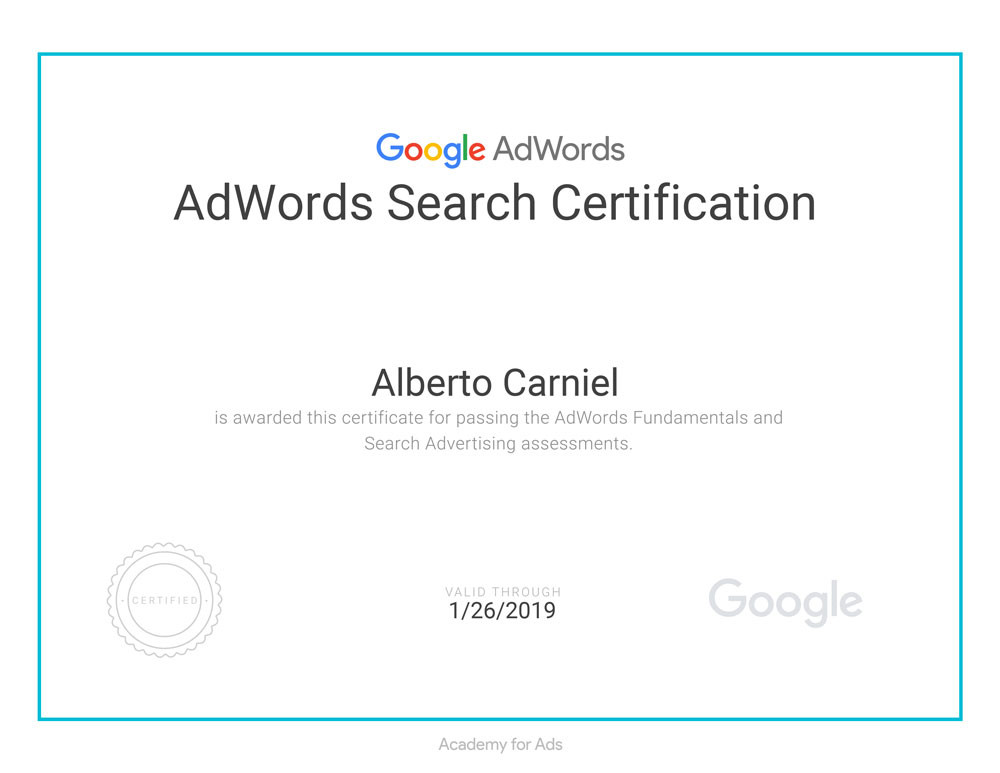 This is Alberto Carniel's Google AdWords Search Certification attained in 2018 and needed to lead efficient ad campaigns on Google's Search Network.