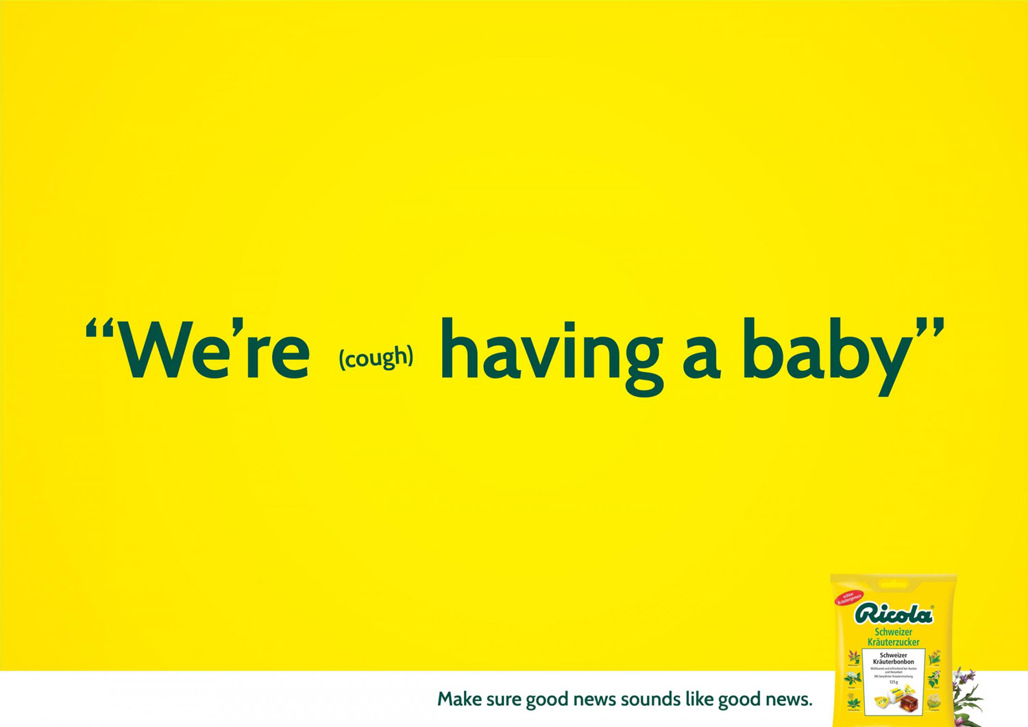 "Ricola's ad campaign launched in October 2014 and designed by Miami Ad School: ""we're (cough) having a baby""."