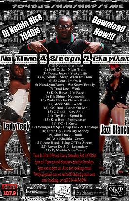 Dj Nothin Nice promo Flyer for No Time 4 Sleep 2 Playlist