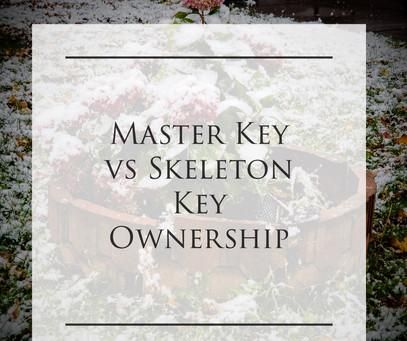 Master Key vs Skeleton Key Ownership