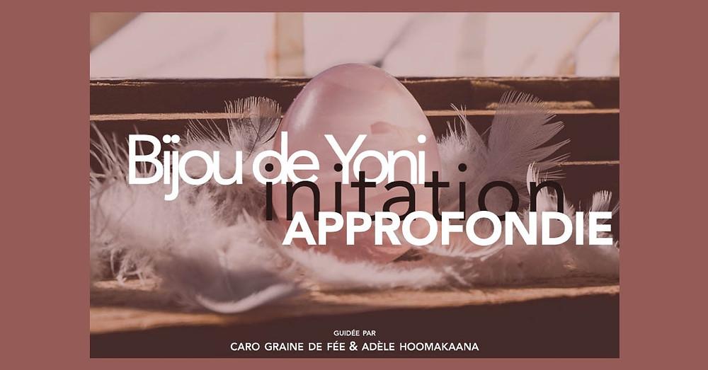 Bijou oeuf de Yoni - initiation approfondie à montpellier