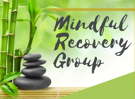 Mindful Recovery Group | January 18 - March 8, 2018