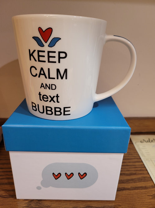 Keep Calm  and Text Bubbe
