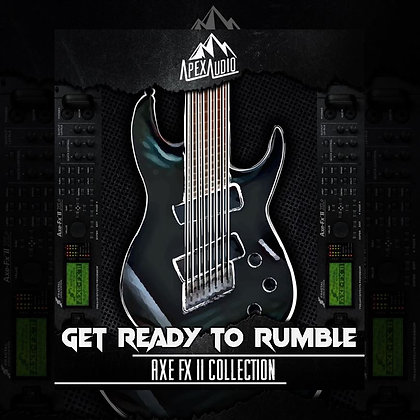 GET READY TO RUMBLE - AXE FX II PATCH COLLECTION