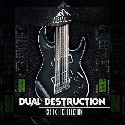 DUAL DESTRUCTION - AXE FX II PATCH COLLECTION