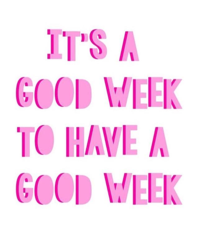 HAVE A NICE WEEK