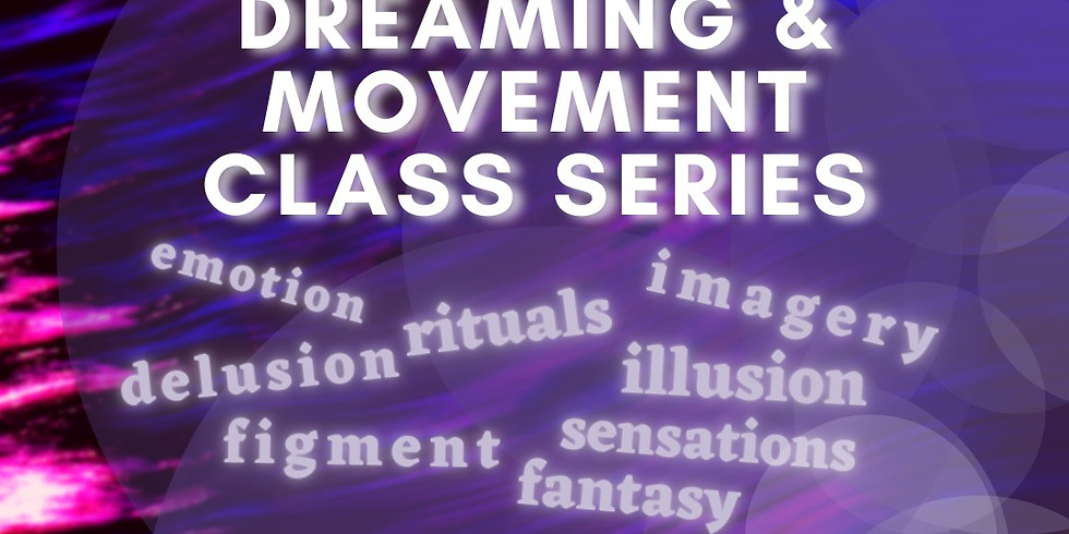 Virtual: Dreaming & Movement Class