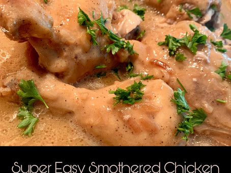 Super Easy Smothered Chicken