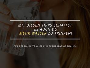 Mit diesen Tipps schaffst es auch Du mehr Wasser zu trinken!